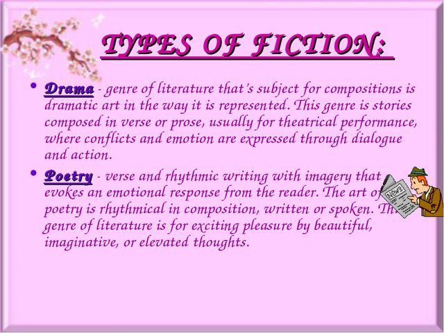 TYPES OF FICTION: Drama- genre of literature that's subject for compositions...