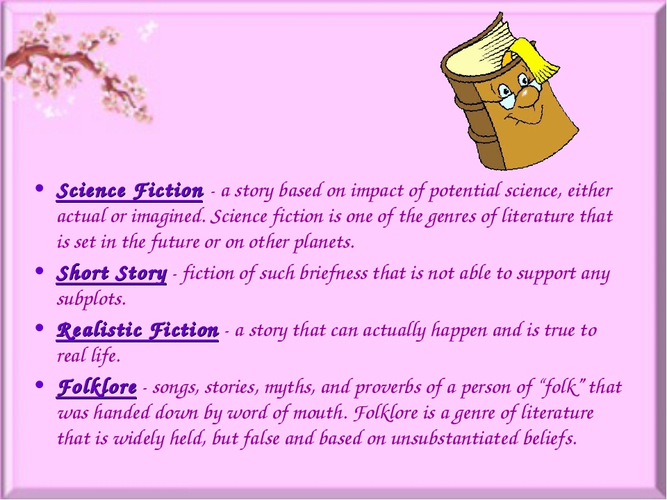 Science Fiction- a story based on impact of potential science, either actual...