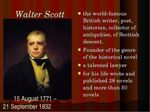 Walter Scott the world-famous British writer, poet, historian, collector of a