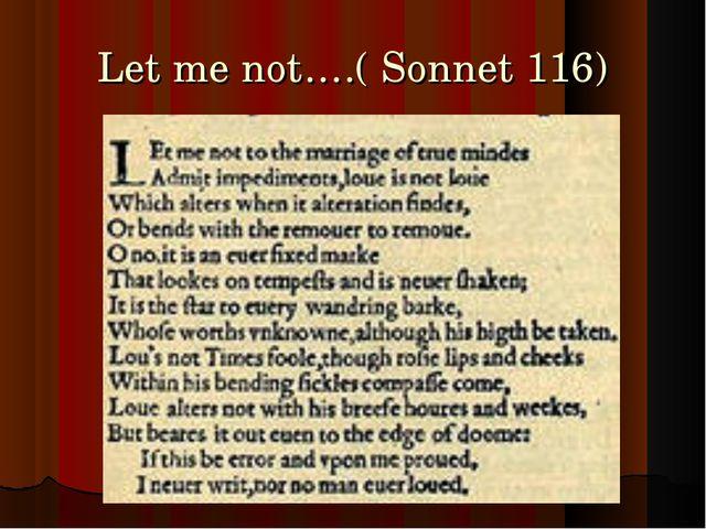 Let me not….( Sonnet 116)
