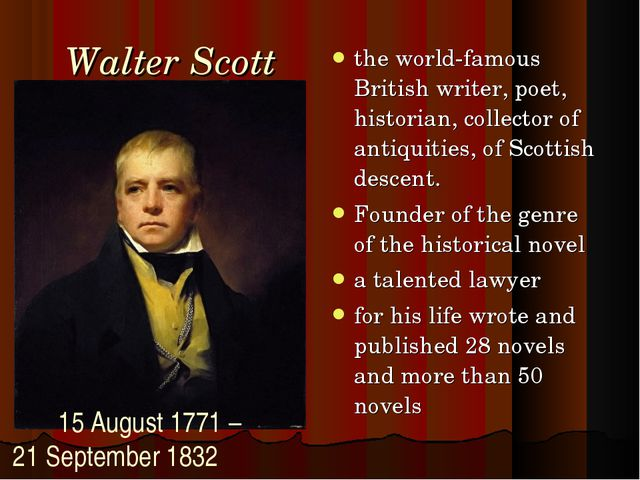 Walter Scott the world-famous British writer, poet, historian, collector of a...