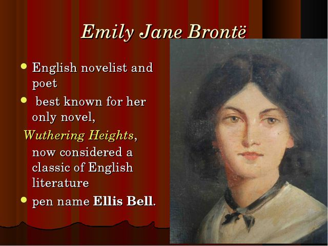 Emily Jane Brontë English novelist and poet best known for her only novel, ...