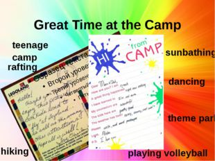 Great Time at the Camp rafting hiking sunbathing theme park dancing playing v