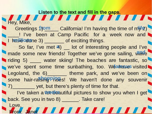 Listen to the text and fill in the gaps. Hey, Mike, Greetings 1) _____ Califo...