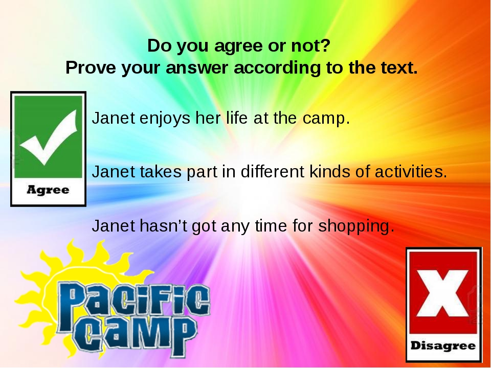 Do you agree or not? Prove your answer according to the text. Janet enjoys he...