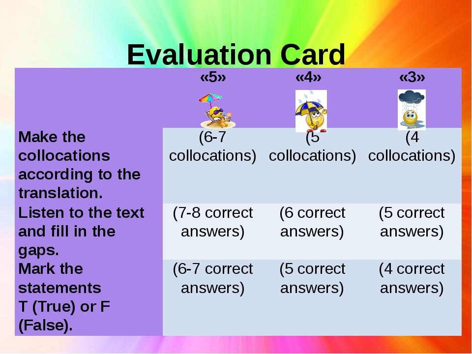 Evaluation Card   «5» «4» «3» Make the collocations according to the translat...