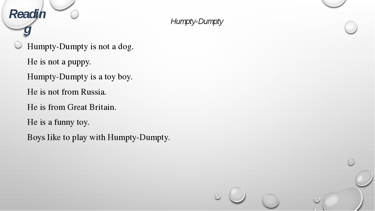 Humpty-Dumpty Humpty-Dumpty is not a dog. He is not a puppy. Humpty-Dumpty is...