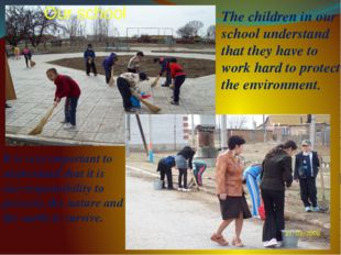 The children in our school understand that they have to work hard to protect