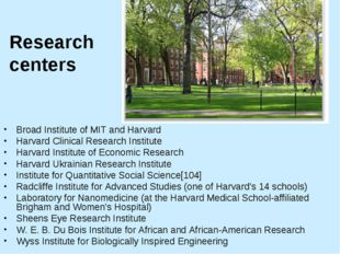 Research centers Broad Institute of MIT and Harvard Harvard Clinical Research