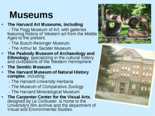 Museums •	The Harvard Art Museums, including: - The Fogg Museum of Art, with