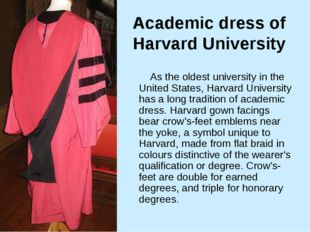 Academic dress of Harvard University As the oldest university in the United S
