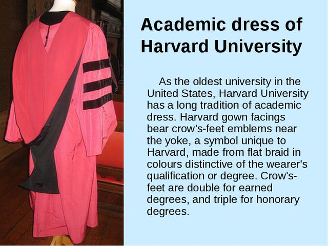 Academic dress of Harvard University As the oldest university in the United S...