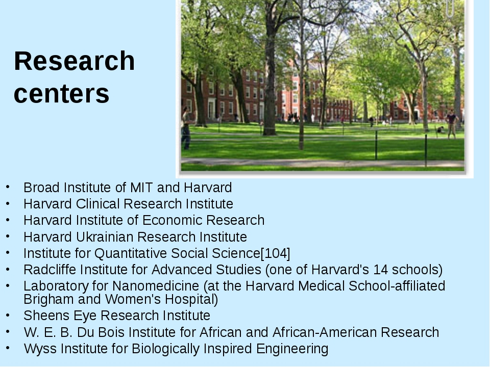 Research centers Broad Institute of MIT and Harvard Harvard Clinical Research...