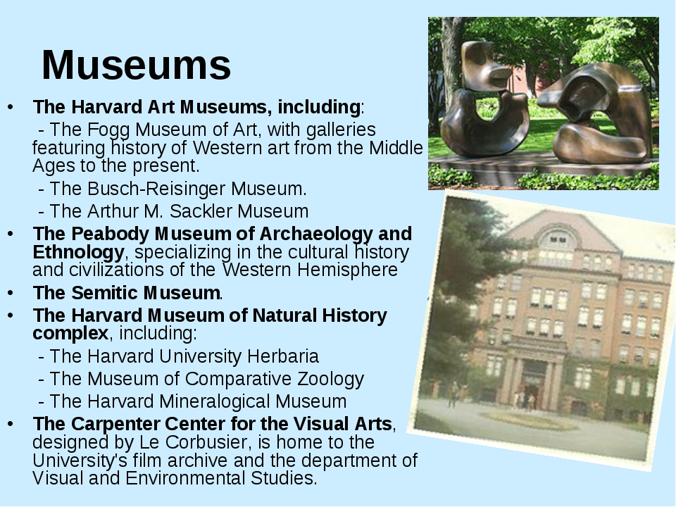 Museums •	The Harvard Art Museums, including: - The Fogg Museum of Art, with...