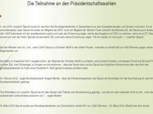 Die Teilnahme an den Präsidentschaftswahlen 3. Juni 2010 Joachim Gauck wurde