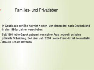 Families- und Privatleben In Gauck aus der Ehe hat vier Kinder , von denen d