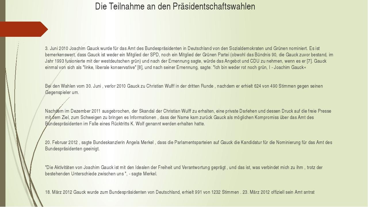 Die Teilnahme an den Präsidentschaftswahlen 3. Juni 2010 Joachim Gauck wurde...