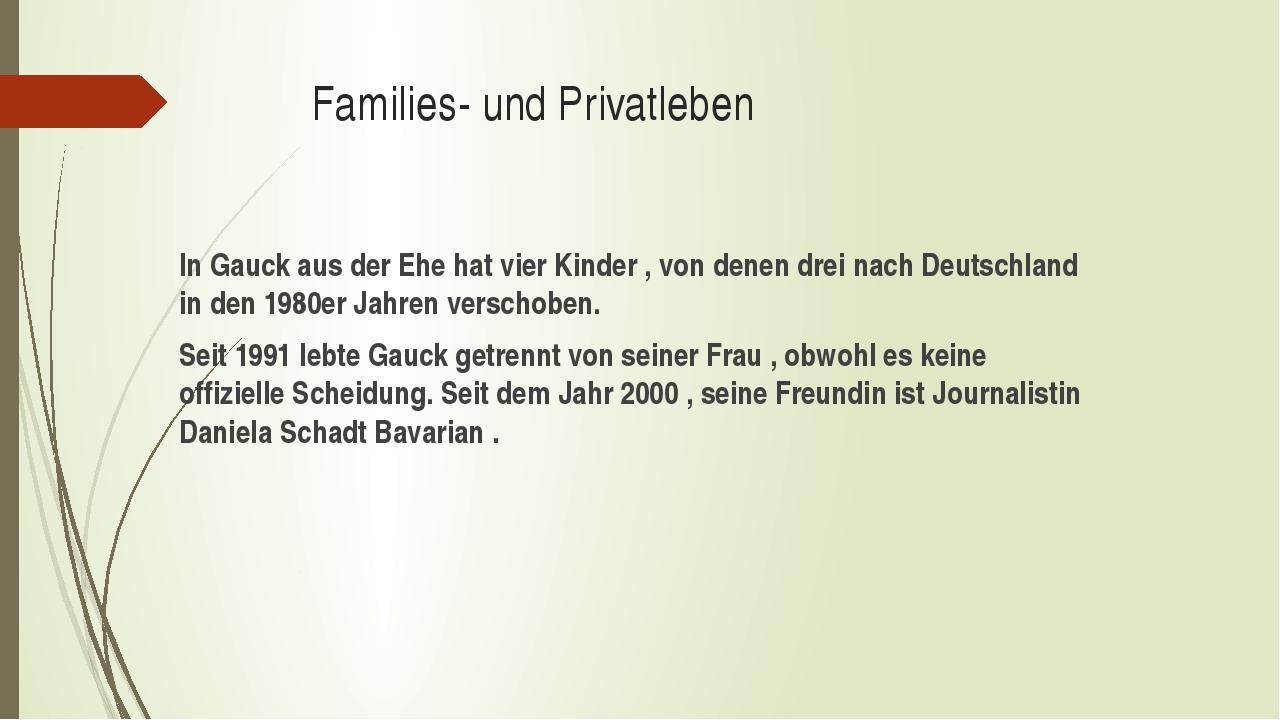 Families- und Privatleben In Gauck aus der Ehe hat vier Kinder , von denen d...