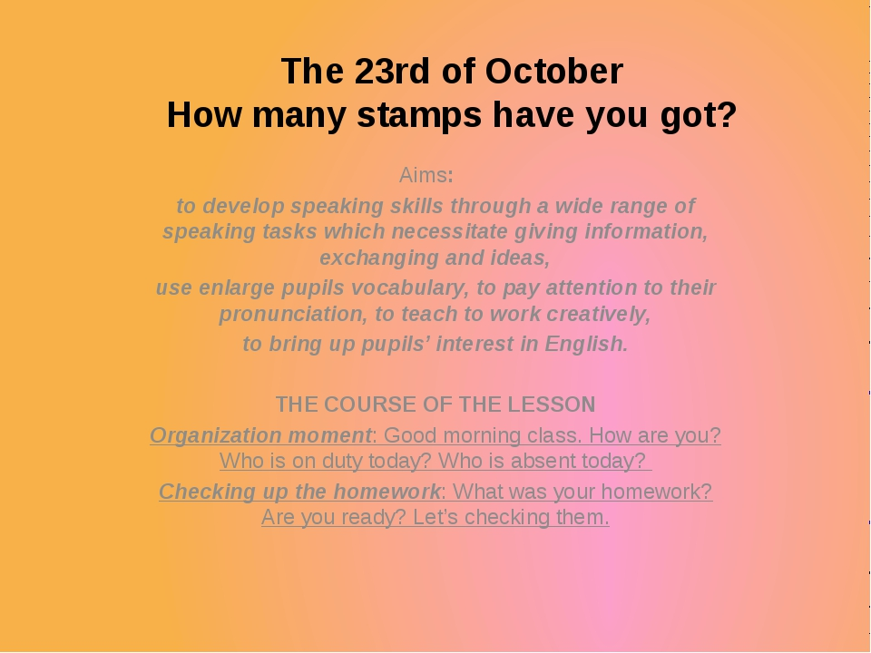 The 23rd of October How many stamps have you got? Aims:						 to develop spea...