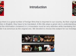 Introduction Nowadays there is a great number of foreign films that is impor
