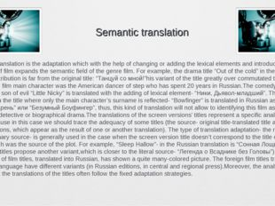 Semantic translation Semantic translation is the adaptation which with th