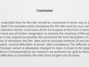 Conclusion It is undoubtful that the film title should be connected in some w