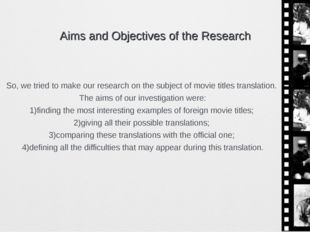 Aims and Objectives of the Research So, we tried to make our research on the