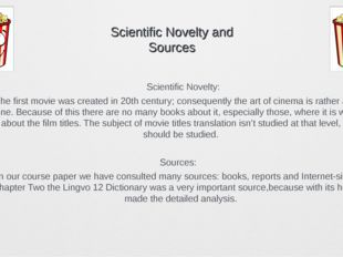Scientific Novelty and Sources Scientific Novelty: The first movie was crea