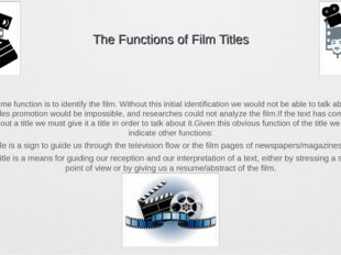 The Functions of Film Titles The prime function is to identify the film. With