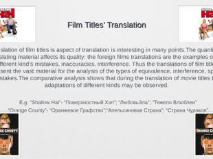 Film Titles' Translation Translation of film titles is aspect of translation