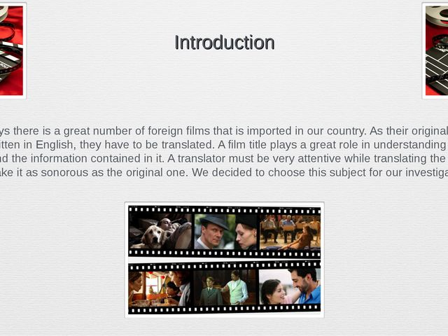 Introduction Nowadays there is a great number of foreign films that is impor...