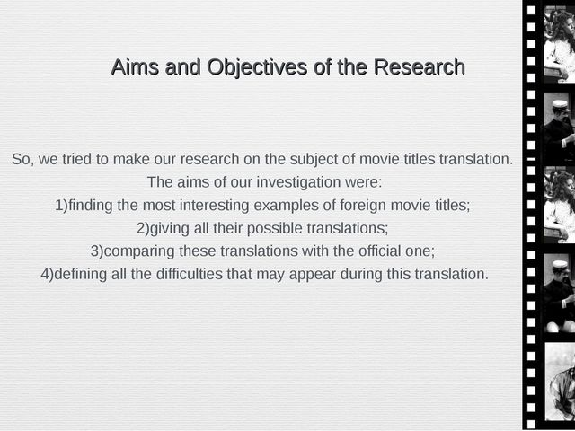 Aims and Objectives of the Research So, we tried to make our research on the...