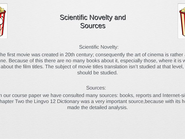 Scientific Novelty and Sources Scientific Novelty: The first movie was crea...