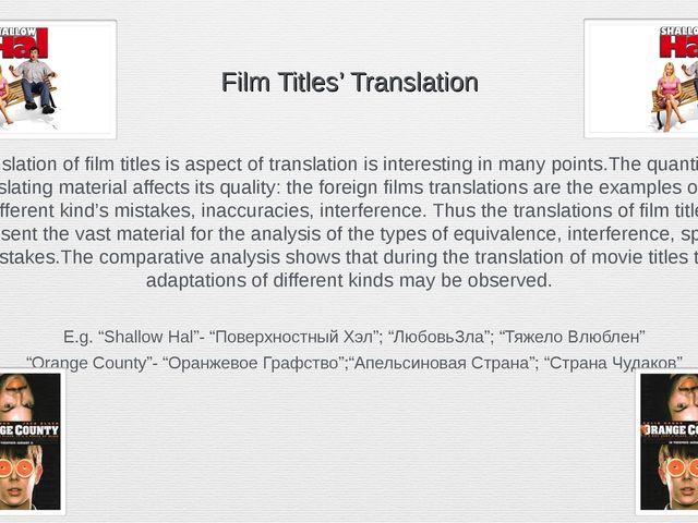 Film Titles' Translation Translation of film titles is aspect of translation...