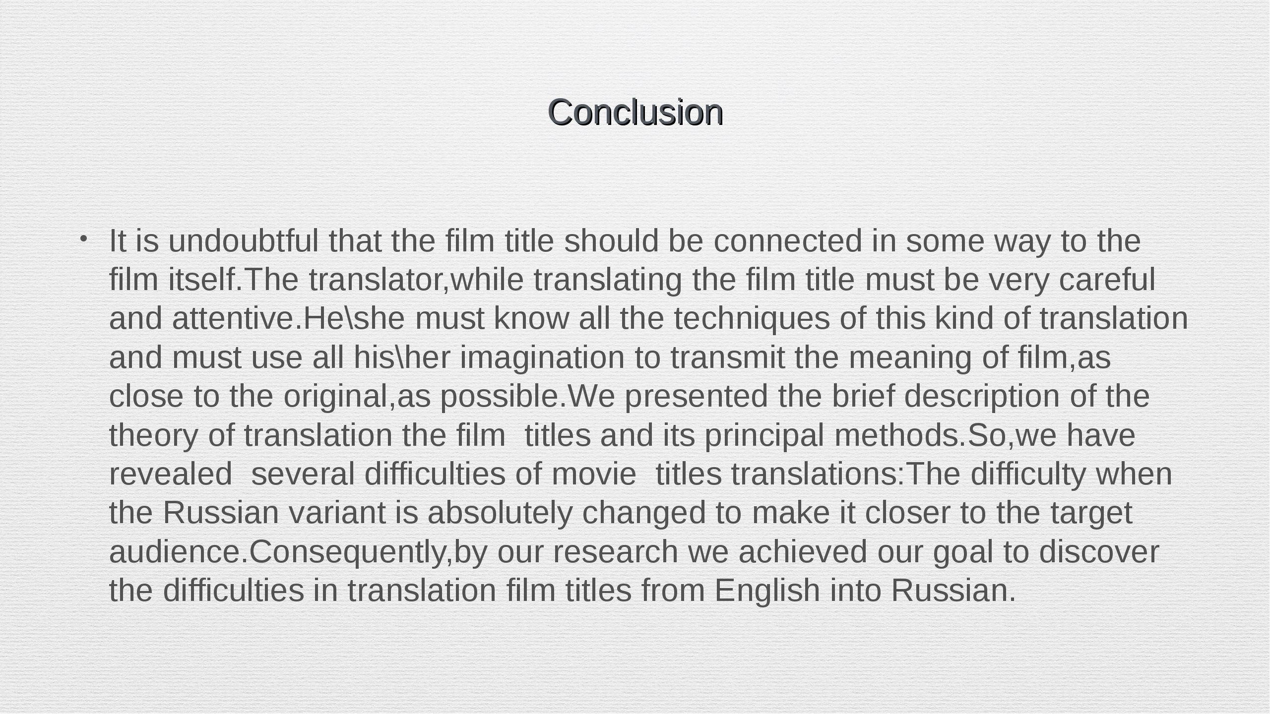 Conclusion It is undoubtful that the film title should be connected in some w...