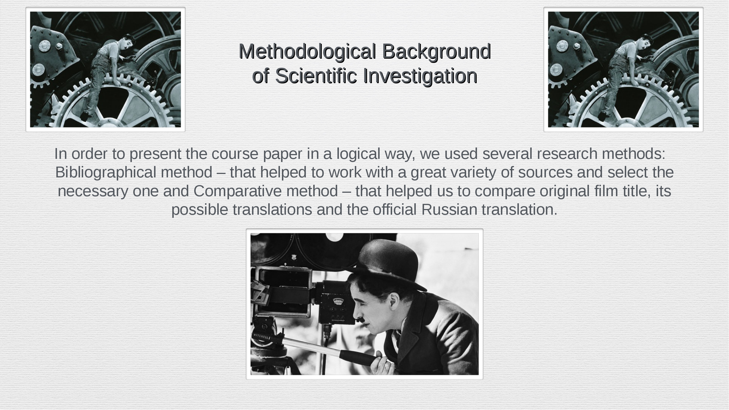 Methodological Background of Scientific Investigation  In order to present t...