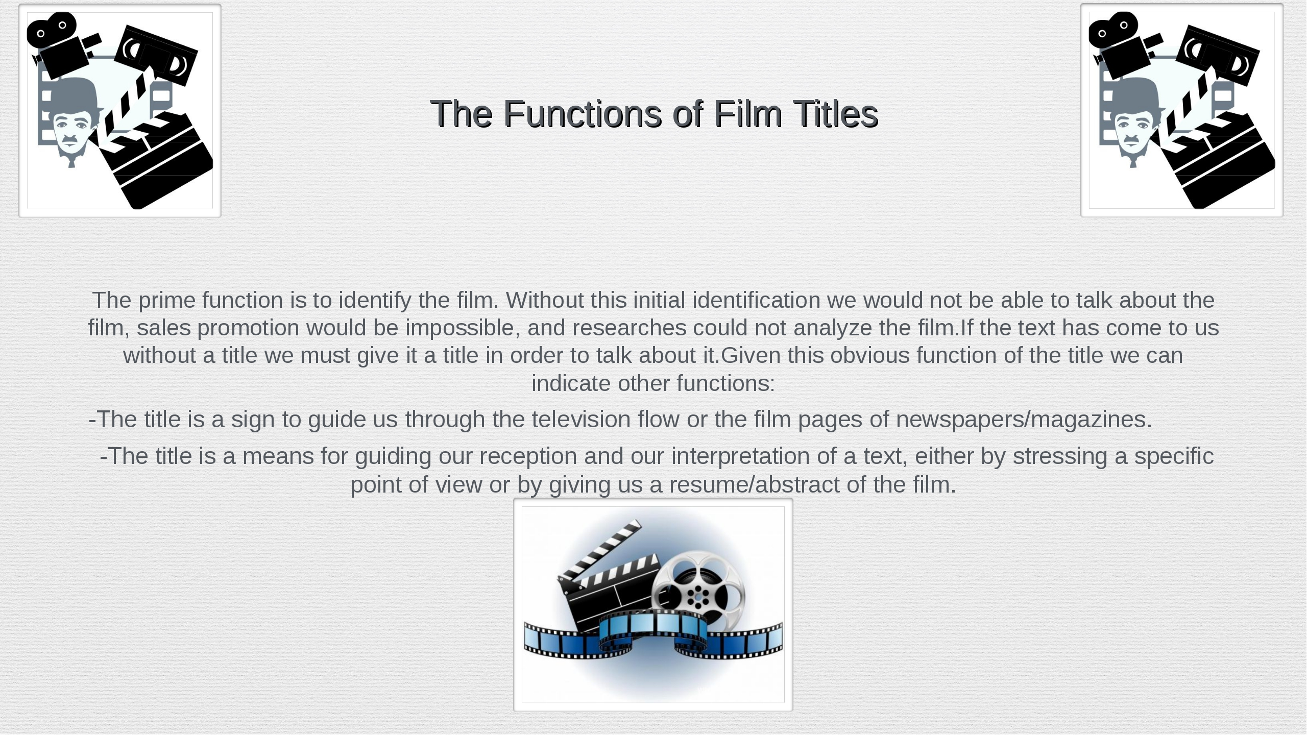 The Functions of Film Titles The prime function is to identify the film. With...