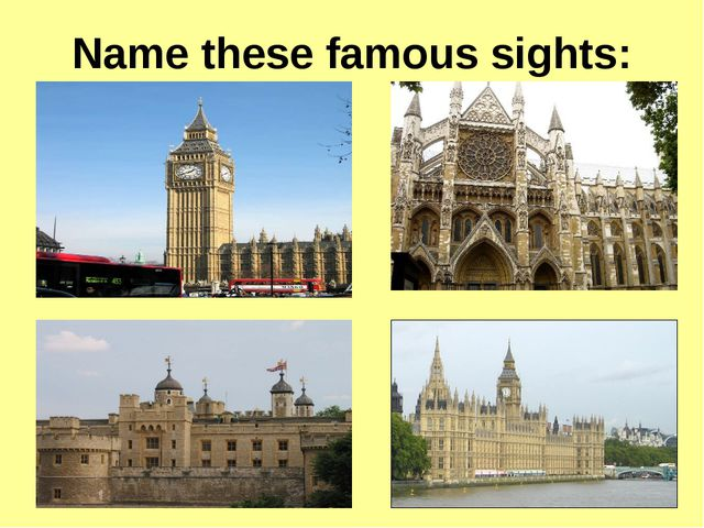 Name these famous sights: