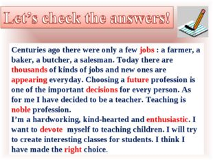 Centuries ago there were only a few jobs : a farmer, a baker, a butcher, a sa