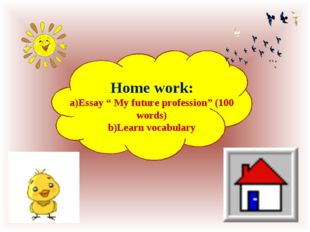 "Home work: Essay "" My future profession"" (100 words) Learn vocabulary"