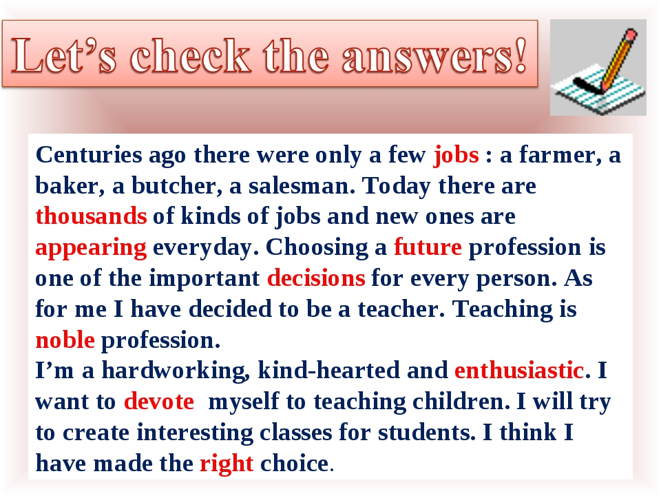 Centuries ago there were only a few jobs : a farmer, a baker, a butcher, a sa...