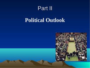 Part II Political Outlook