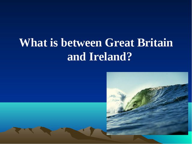 What is between Great Britain and Ireland?