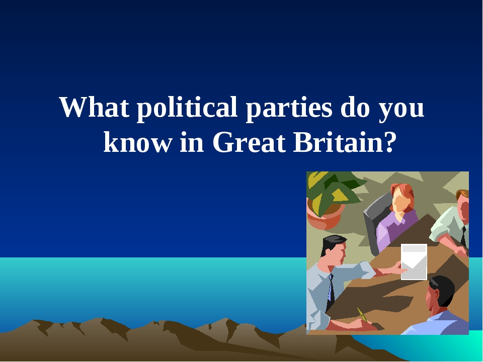 What political parties do you know in Great Britain?