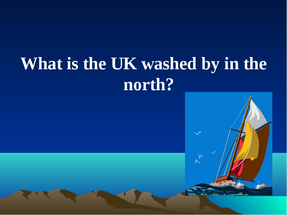 What is the UK washed by in the north?