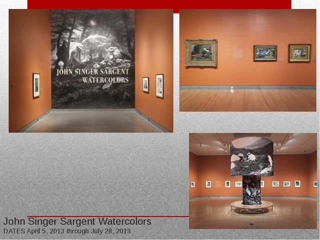 John Singer Sargent Watercolors DATES April 5, 2013 through July 28, 2013
