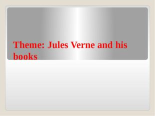 Theme: Jules Verne and his books