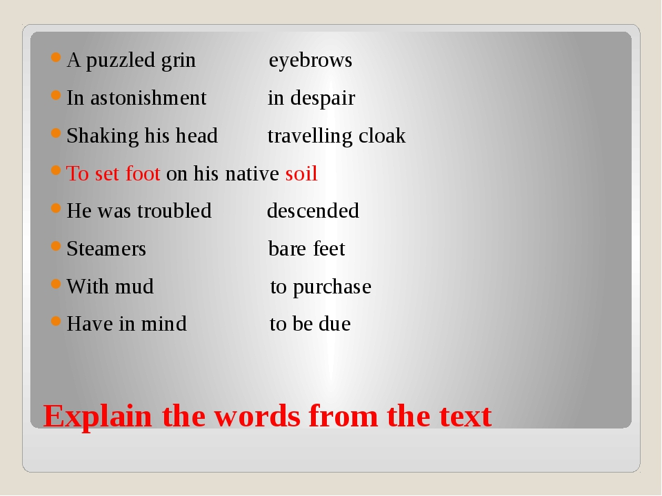Explain the words from the text A puzzled grin eyebrows In astonishment in de...