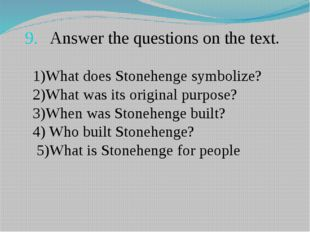 Answer the questions on the text. 1)What does Stonehenge symbolize? 2)What wa