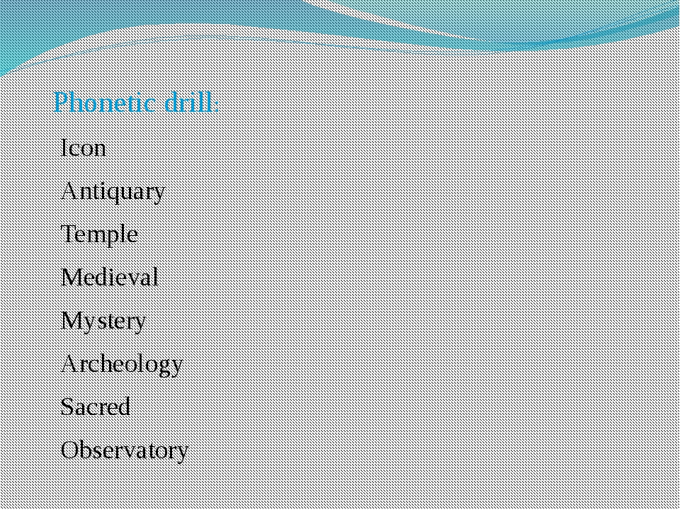 Phonetic drill: Icon Antiquary Temple Medieval Mystery Archeology Sacred Obs...